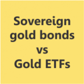 Sovereign gold bonds vs Gold ETFs- thumb