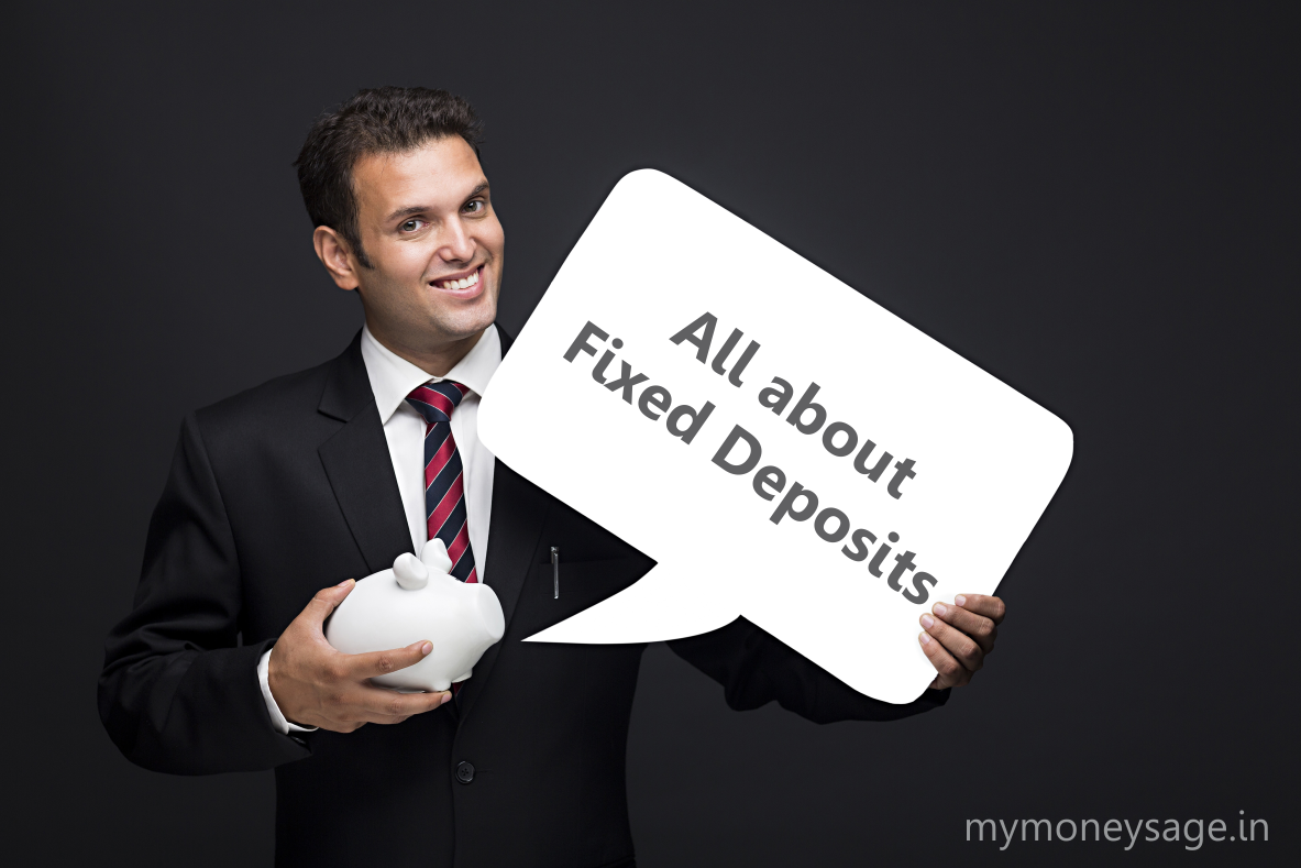 All about Fixed Deposits