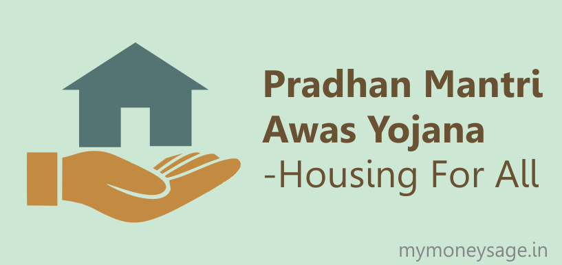 PRADHAN MANTRI AWAS YOJANA-HOUSING FOR ALL