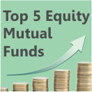 Top 5 Equity Mutual Funds