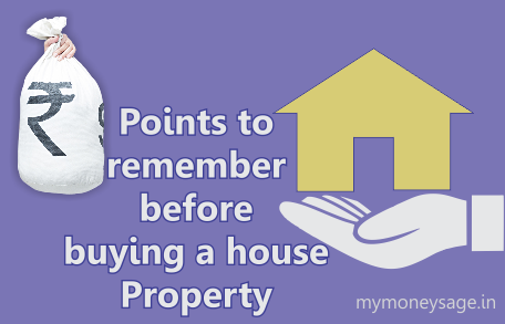 11 points to remember before buying a house property