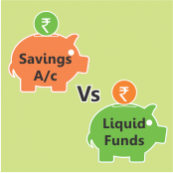 Savings Bank A/c vs. Liquid Funds: Which is a better investment?