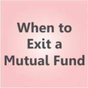 When you should exit a Mutual Fund