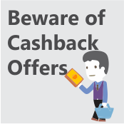 Beware of CashBack Offers