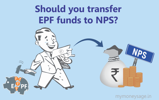 Should you transfer money from EPF to NPS