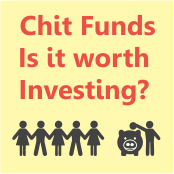 Chit Funds: Is it worth Investing?