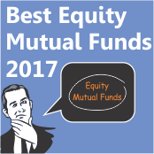 Top 5 Equity Mutual Funds for the year 2017
