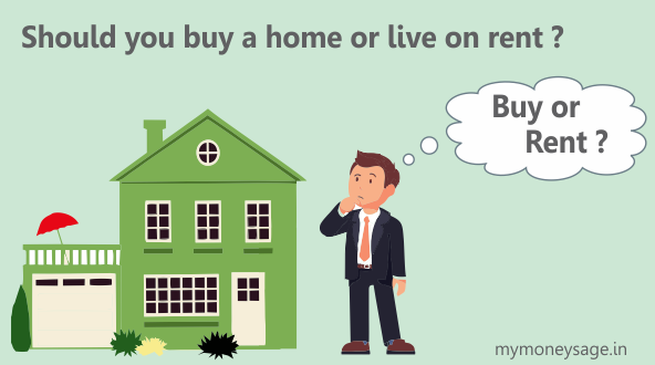Should you buy a home or live on rent?