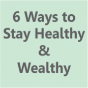 6 ways to Stay Healthy and build Wealth