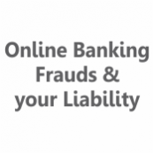 Online banking frauds: Beware of your liability