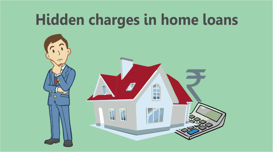 Home loan hidden charges