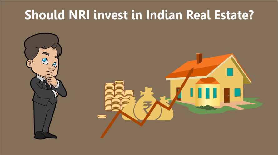 Should NRIs invest in Indian Real Estate ?
