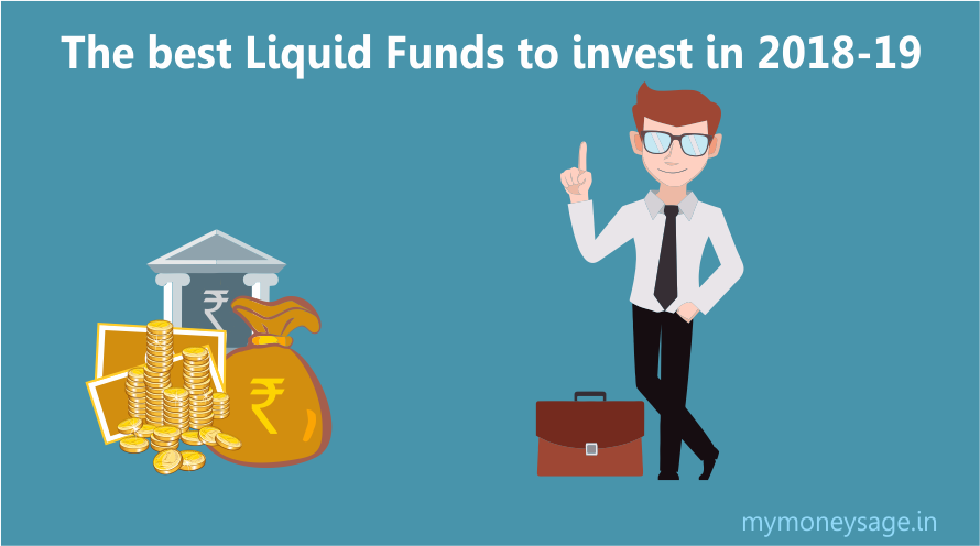 The Best Liquid Funds to invest in 2018-19