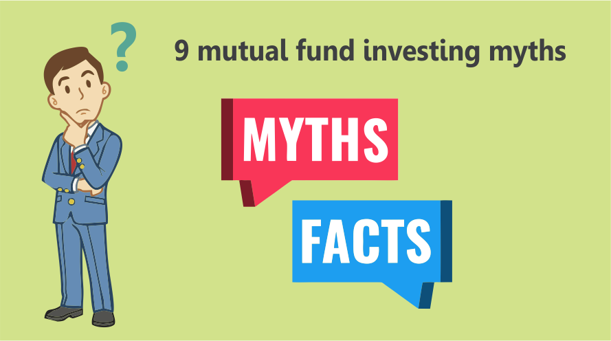 9 Mutual Fund investing Myths