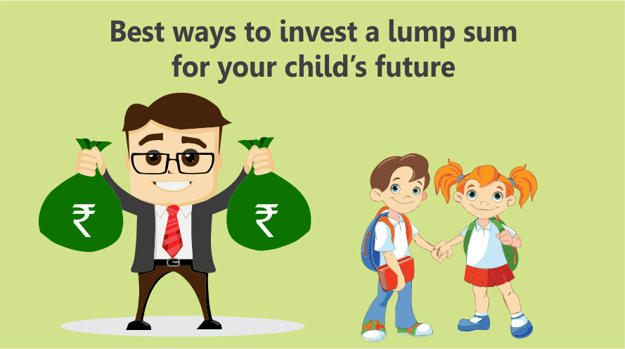 Best ways to invest a lump sum for your child's future