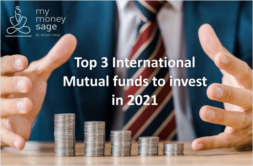 Top 3 International Mutual funds to invest in 2021
