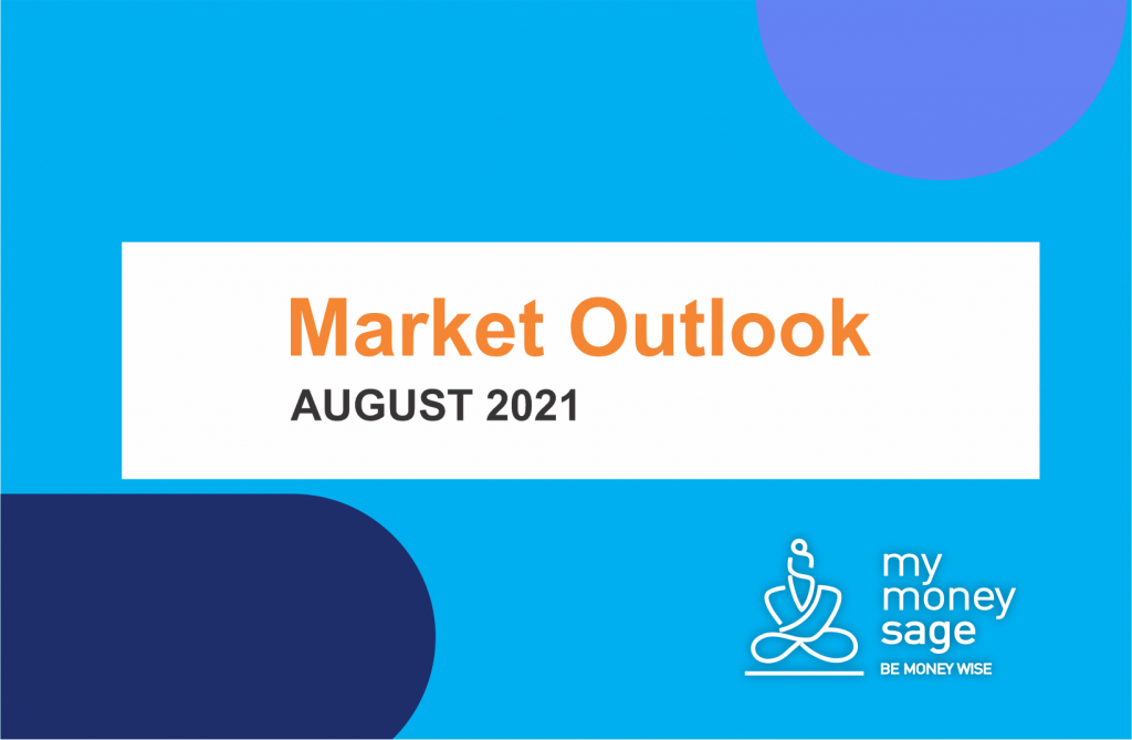 Here is our outlook on the markets for the month of – Aug'21